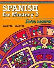 Spanish for Mastery 2: Entre Nosotros, Valette, Rebecca M., Valette, Jean-Paul,