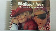 Make Believe : A Book of Costume and Fantasy How to Make Children's Costumes