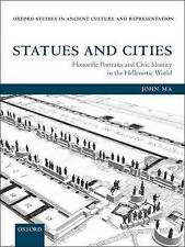 Statues and Cities: Honorific Portraits and Civic Identity in the Hellenistic Wo