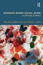 Evidence-based Social Work: A Critical Stance, Good Condition Book, Gray, Mel, I