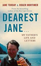 Dearest Jane...: My Father's Life and Letters, Mortimer, Roger, Torday, Jane, Ve