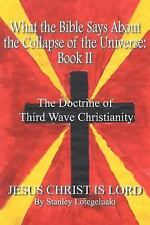 What the Bible Says about the Collapse of the Universe Bk. II by Stanley...