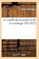 Le Conflit de la Morale et de la Sociologie 2e Ed by Deploige-S (2015,...