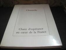 Claude DES VILLETTES: Chantelle chant d'espérance au coeur de la France/illustré
