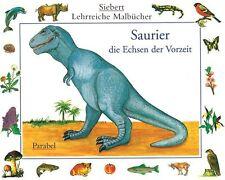 Saurier, die Echsen der Vorzeit: Malbuch (Siebert Lehrreiche Malbücher)