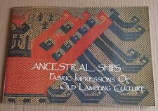 ANCESTRAL SHIPS Fabric Impressions of OLD LAMPUNG Culture-Nat. Museum SingaporeA
