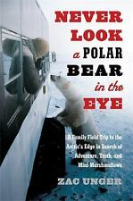 Never Look a Polar Bear in the Eye: A Family Field Trip to the Arctic's Edge in