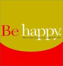 The Gift of Inspiration: Be Happy : Remember to Live, Love, Laugh, and Learn...