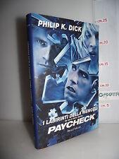 LIBRO Philip K.Dick I LABIRINTI DELLA MEMORIA e altri racconti 1^ed.2004