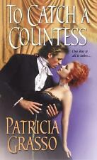To Catch A Countess by Grasso, Patricia