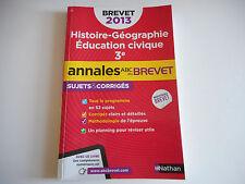 HISTOIRE-GEOGRAPHIE EDUCATION CIVIQUE 3e / ANNALES A.B.C DU BREVET 2013