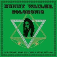 BUNNY WAILER SOLOMONIC SINGLES 2: RISE AND SHINE 1977-1986 [LP] NEW VINYL