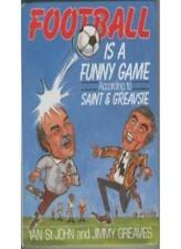 Football is a Funny Game According to Saint and Greavsie By Ian .9780091661205