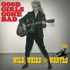 NEW Good Girls Gone Bad: Wild Weird & Wanted (Audio CD)