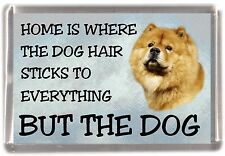 """Chow Chow Dog Fridge Magnet """"Home is Where"""" Design by Starprint"""