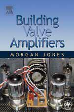 Building Valve Amplifiers - Morgan Jones - Second Edition