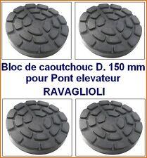 4Xbloc de caoutchouc D 150 mm pour Pont elevateur RAVAGLIOLI - tampons-  Italie