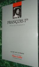 François I er prince de la renaissance Le Fur MAX GALLO ILS ONT FAIT LA FRANCE
