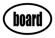 "Board Skateboard Oval car window bumper sticker decal 5"" x 3"""