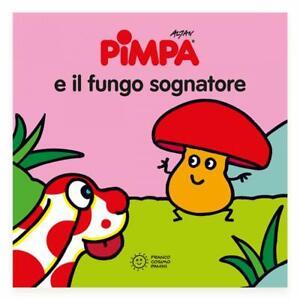 9788857017327 Pimpa e il fungo sognatore. Ediz. illustrata - Altan