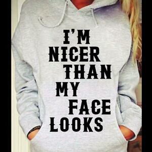I'm Nicer Than My Face Looks Hoodie Sport Gray M - 4XL