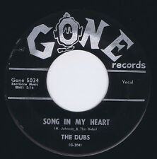 THE DUBS Song in My Heart / Be Sure (My Love) GONE Vinyl 45 R&B Record VG+ 1958
