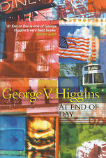 At End of Day, George V. Higgins, Used; Very Good Book