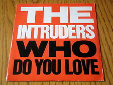 """THE INTRUDERS - WHO DO YOU LOVE   7"""" VINYL PS"""