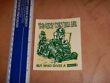 1960's RAT FINK ED ROTH WATER SLIDE DECAL YOU CAN'T WIN 'EM ALL     NOS