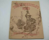The Train Whistles Echo - Story of the Western Railroad Phyllis Zauner 1981