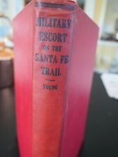 """""""The First Military Escort on the Santa Fe Trail, 1829;..Signed by author 1st ed"""