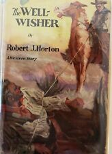 THE WELL-WISHER BY ROBERT HORTON *FIRST EDITION*