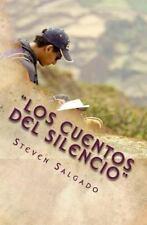 Los Cuentos Del Silencio : Primera Selección de Cuentos Cortos by Steven...
