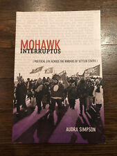 Mohawk Interruptus: Political Life Across the Borders of Settler States by...