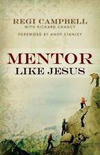 Mentor Like Jesus, Chancy, Richard, Campbell, Regi, Good Book