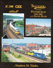 Trackside around Pittsburgh 1985-2005 with David Baer / Railroad