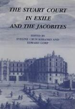 Stuart Court in Exile and the Jacobites: By Cruickshanks, Eveline