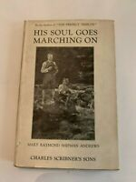 1922 His Soul Goes Marching On by Mary Raymond Shipman Andrews Hardcover With DJ