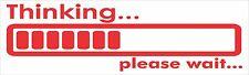 Thinking Please Wait Bumper Sticker Vinyl Decal Funny Humor Think aE
