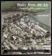 Musson, Chris WALES FROM THE AIR : PATTERNS OF PAST AND PRESENT  Paperback BOOK