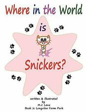 Where in the World Is Snickers? by M. j. Lane and M. J. Lane (2011, Paperback)