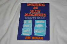 Winning at Slot Machines : A Guide to Making Money at the Most Popular of All Ca