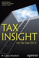 Tax Insight : For Tax Year 2012 by M. Casey Murdock (2013, Paperback, New...