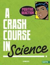 Positive Reaction!: A Crash Course in Science-ExLibrary