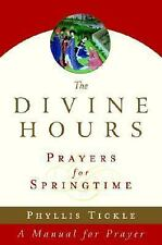 The Divine Hours Vol. 3 : Prayers for Springtime by Phyllis Tickle (2006,...