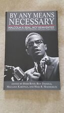 BY ANY MEANS NECESSARY MALCOLM X: REAL, NOT REINVENTED **BRAND NEW**