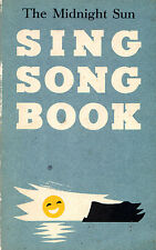 THE MIDNIGHT SUN SING SONG BOOK --  SONGS TO BE SUNG ON THE BERGEN LINE (c1990)