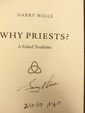 Garry Wills, WHY PRIESTS? A FAILED TRADITION *SIGNED DATED NYC* 2013 HB1ST/1ST