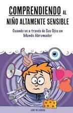 Comprendiendo al Niño Altamente Sensible: Cuando ve a través de Sus Ojos un Mun