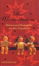 Das Weihnachtsland=Heiteres und Besinnliches aus dem Erzgebirge/1.Auflage